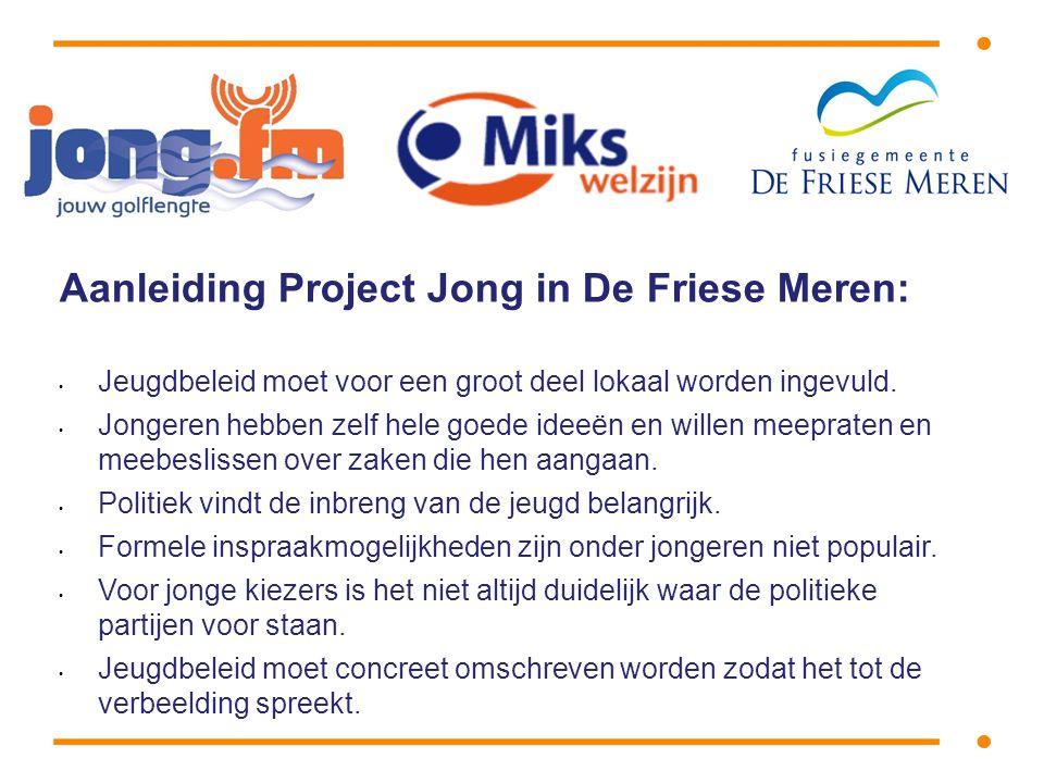 Aanleiding Project Jong in De Friese Meren: • Jeugdbeleid moet voor een groot deel lokaal worden ingevuld.