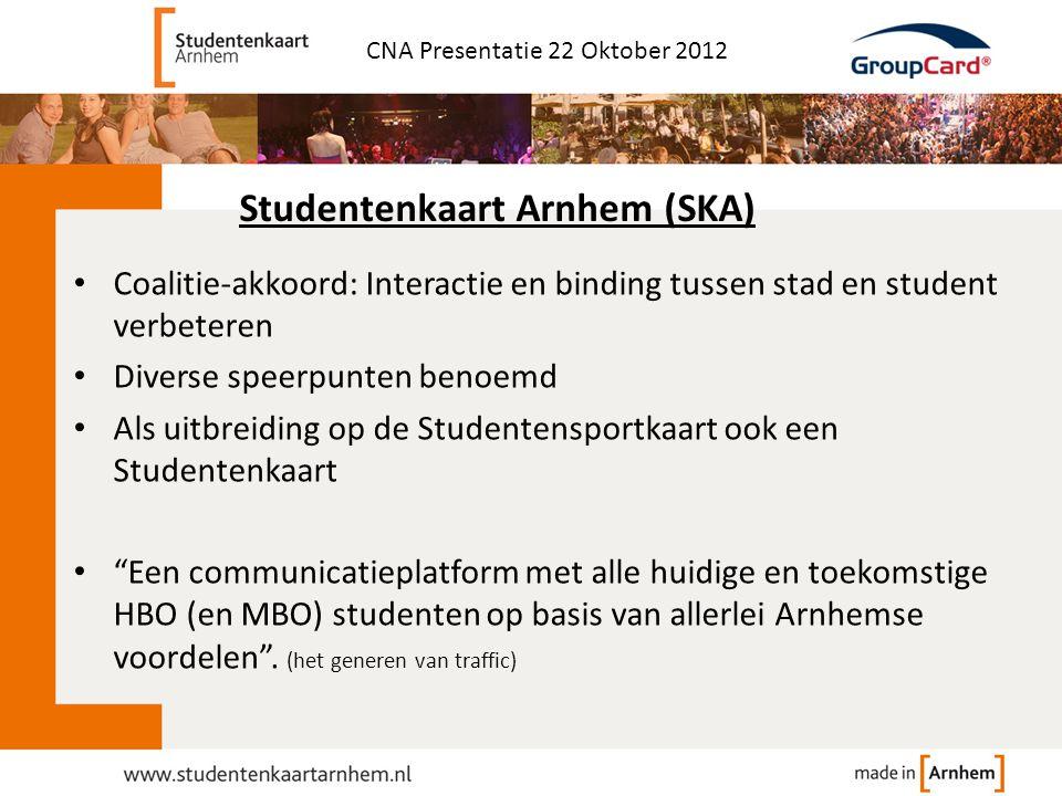 CNA Presentatie 22 Oktober 2012 • Coalitie-akkoord: Interactie en binding tussen stad en student verbeteren • Diverse speerpunten benoemd • Als uitbre