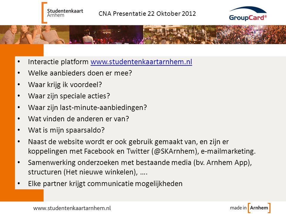 • Interactie platform www.studentenkaartarnhem.nlwww.studentenkaartarnhem.nl • Welke aanbieders doen er mee? • Waar krijg ik voordeel? • Waar zijn spe