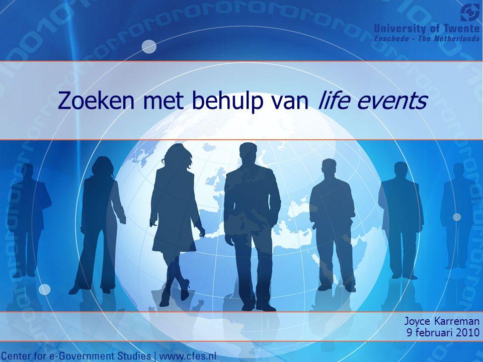 Zoeken met behulp van life events Joyce Karreman 9 februari 2010