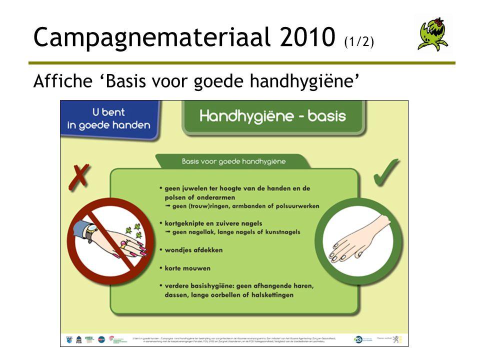 Campagnemateriaal 2010 (1/2) Affiche 'Basis voor goede handhygiëne'