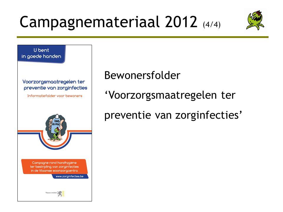 Campagnemateriaal 2012 (4/4) Bewonersfolder 'Voorzorgsmaatregelen ter preventie van zorginfecties'