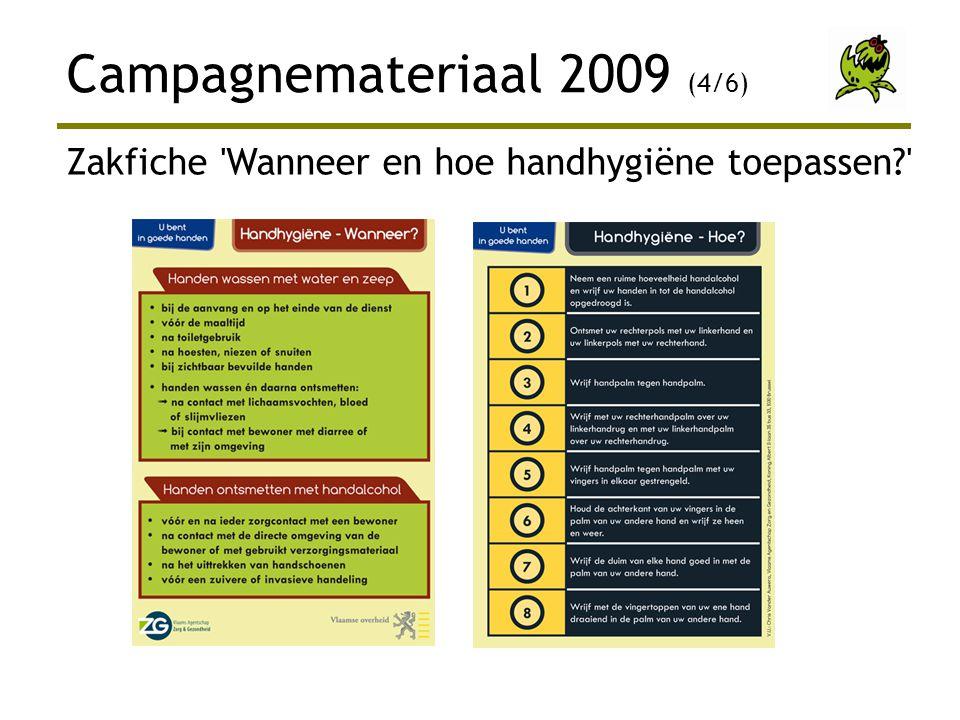 Campagnemateriaal 2009 (4/6) Zakfiche 'Wanneer en hoe handhygiëne toepassen?'