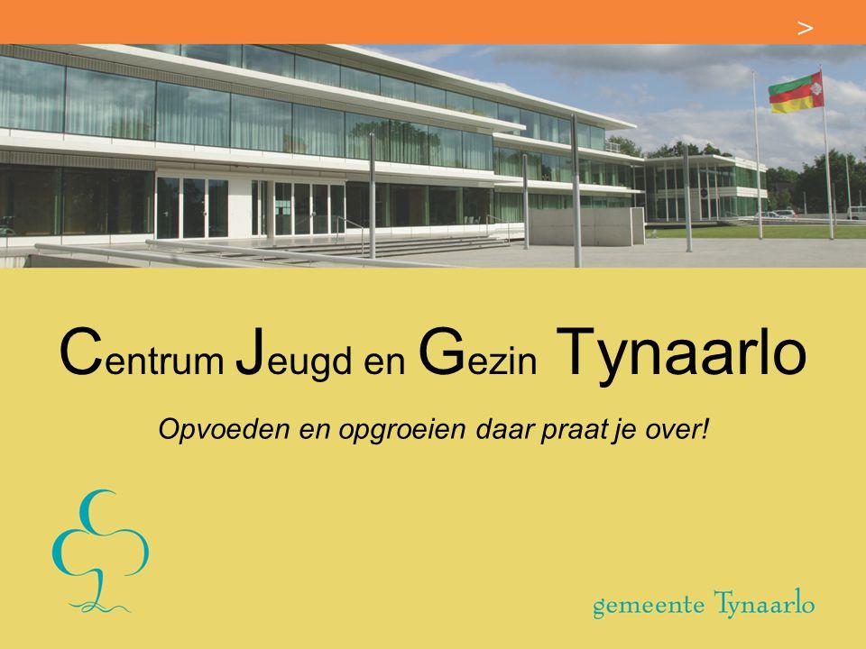C entrum J eugd en G ezin Tynaarlo Opvoeden en opgroeien daar praat je over!