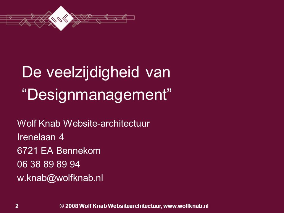 © 2008 Wolf Knab Websitearchitectuur, www.wolfknab.nl13 Los van de bedrijfsvoering Producentcentraal Klantcentraal Geïntegreerd in de bedrijfsvoering Start 1e stap
