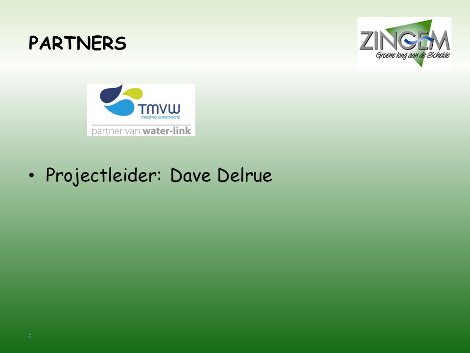 6 PARTNERS • Zaakvoerder: Alain Koppen • Projectleider: Els Buytaert • Wegenis: Gaspar Bosteels