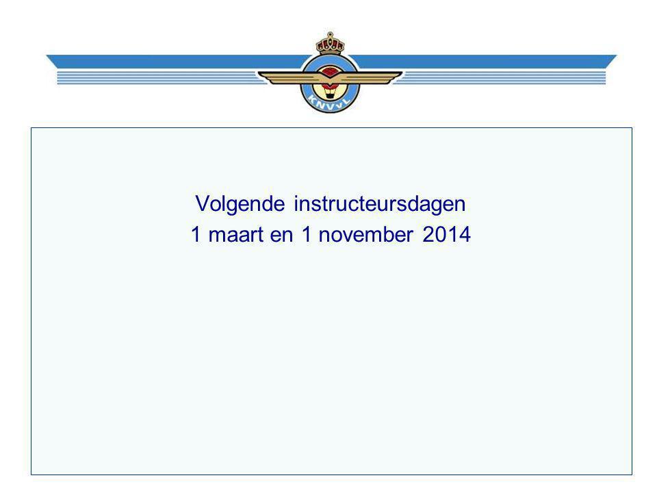 Volgende instructeursdagen 1 maart en 1 november 2014