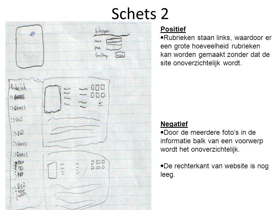 Schets 2 Positief  Rubrieken staan links, waardoor er een grote hoeveelheid rubrieken kan worden gemaakt zonder dat de site onoverzichtelijk wordt. N