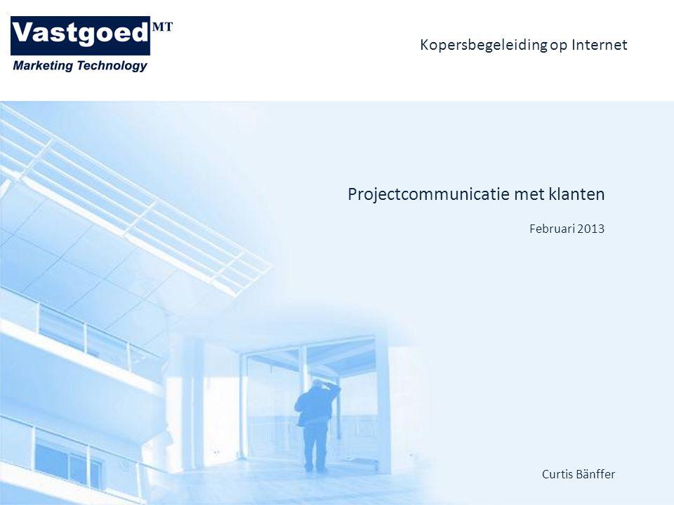 Kopersbegeleiding op Internet Projectcommunicatie met klanten Februari 2013 Curtis Bänffer