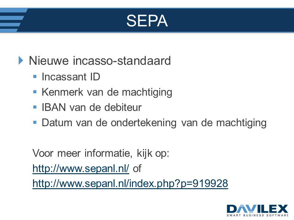 SEPA  Nieuwe incasso-standaard  Incassant ID  Kenmerk van de machtiging  IBAN van de debiteur  Datum van de ondertekening van de machtiging Voor