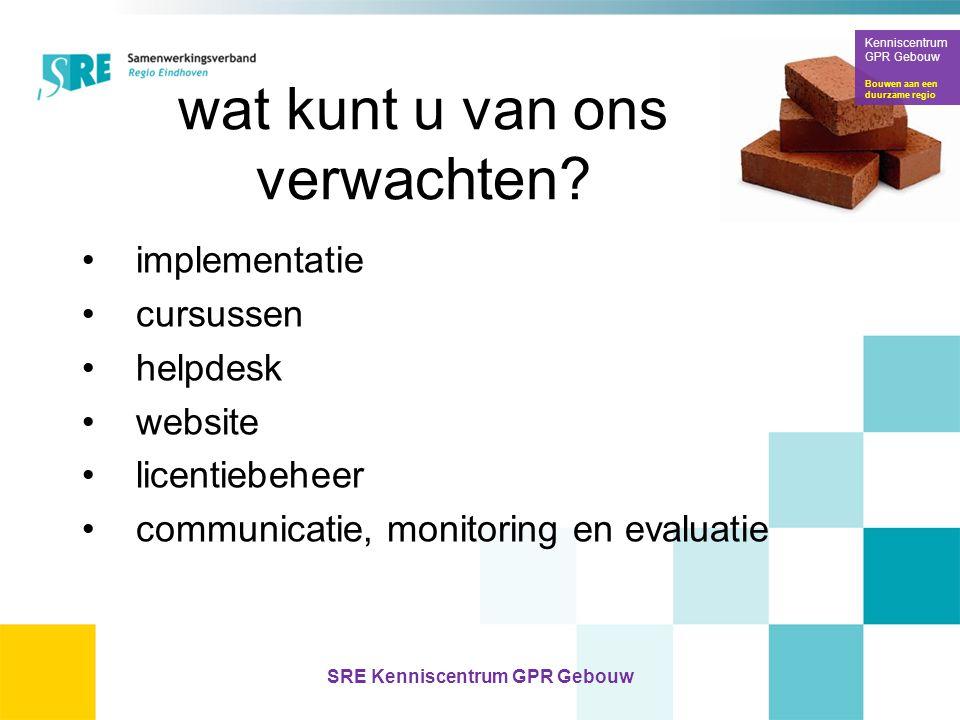 wat kunt u van ons verwachten? •implementatie •cursussen •helpdesk •website •licentiebeheer •communicatie, monitoring en evaluatie Kenniscentrum GPR G