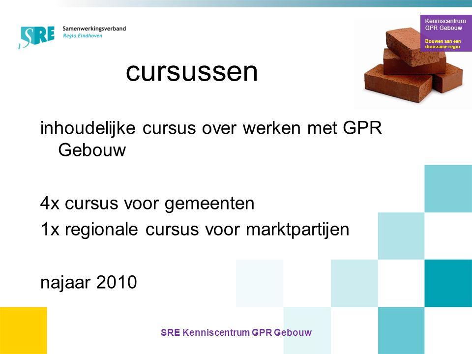 cursussen inhoudelijke cursus over werken met GPR Gebouw 4x cursus voor gemeenten 1x regionale cursus voor marktpartijen najaar 2010 Kenniscentrum GPR