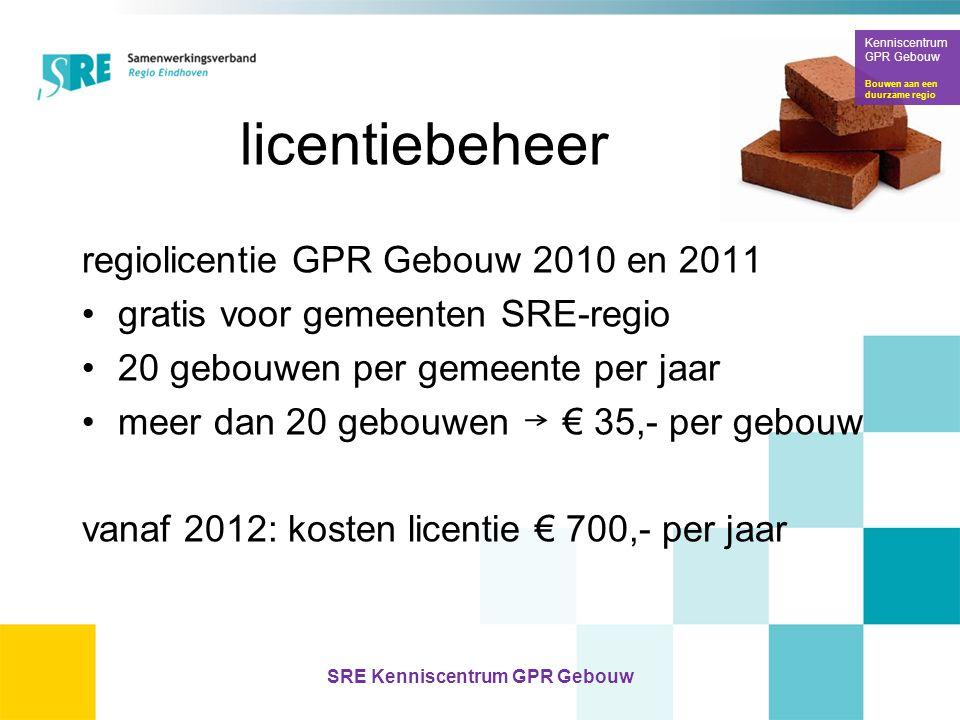licentiebeheer regiolicentie GPR Gebouw 2010 en 2011 •gratis voor gemeenten SRE-regio •20 gebouwen per gemeente per jaar •meer dan 20 gebouwen € 35,-