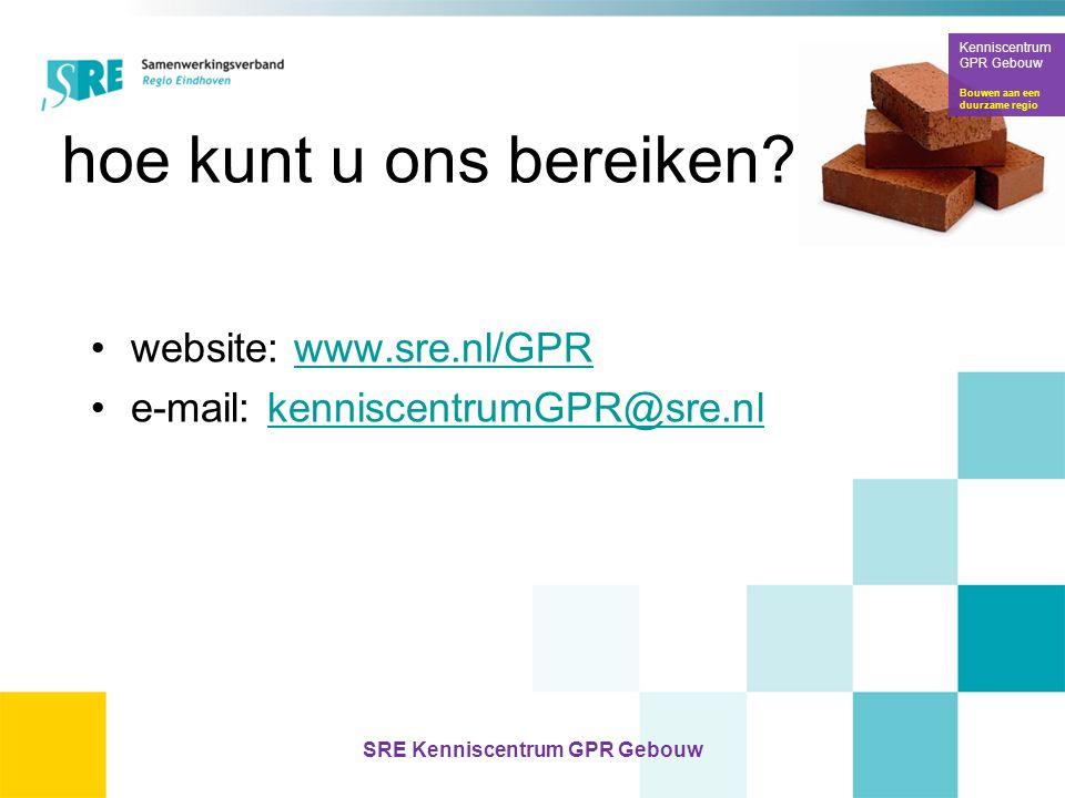 hoe kunt u ons bereiken? •website: www.sre.nl/GPRwww.sre.nl/GPR •e-mail: kenniscentrumGPR@sre.nlkenniscentrumGPR@sre.nl Kenniscentrum GPR Gebouw Bouwe