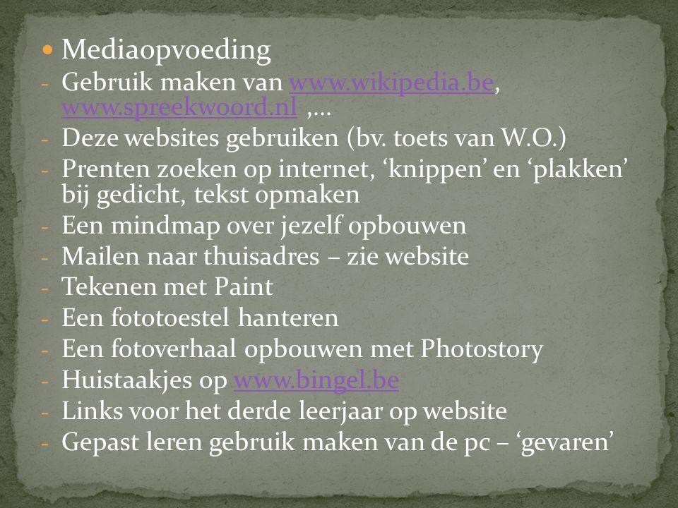  Mediaopvoeding - Gebruik maken van www.wikipedia.be, www.spreekwoord.nl,...www.wikipedia.be www.spreekwoord.nl - Deze websites gebruiken (bv. toets