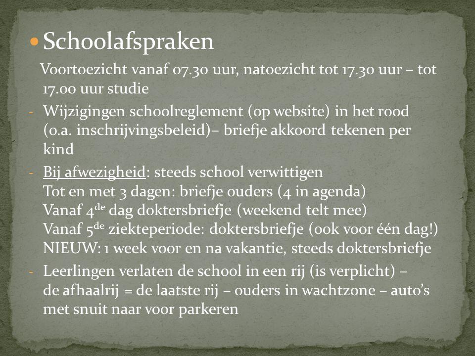  Schoolafspraken Voortoezicht vanaf 07.30 uur, natoezicht tot 17.30 uur – tot 17.00 uur studie - Wijzigingen schoolreglement (op website) in het rood