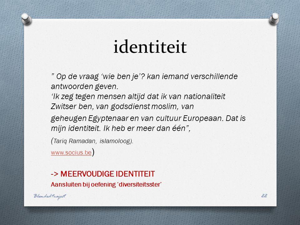 identiteit Op de vraag 'wie ben je'.kan iemand verschillende antwoorden geven.