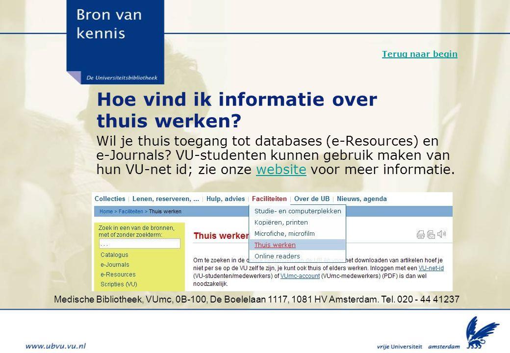 Medische Bibliotheek, VUmc, 0B-100, De Boelelaan 1117, 1081 HV Amsterdam. Tel. 020 - 44 41237 Hoe vind ik informatie over thuis werken? Wil je thuis t
