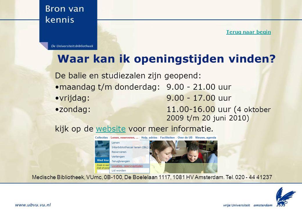 Medische Bibliotheek, VUmc, 0B-100, De Boelelaan 1117, 1081 HV Amsterdam. Tel. 020 - 44 41237 Waar kan ik openingstijden vinden? De balie en studiezal