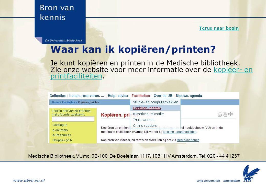Medische Bibliotheek, VUmc, 0B-100, De Boelelaan 1117, 1081 HV Amsterdam. Tel. 020 - 44 41237 Waar kan ik kopiëren/printen? Je kunt kopiëren en printe