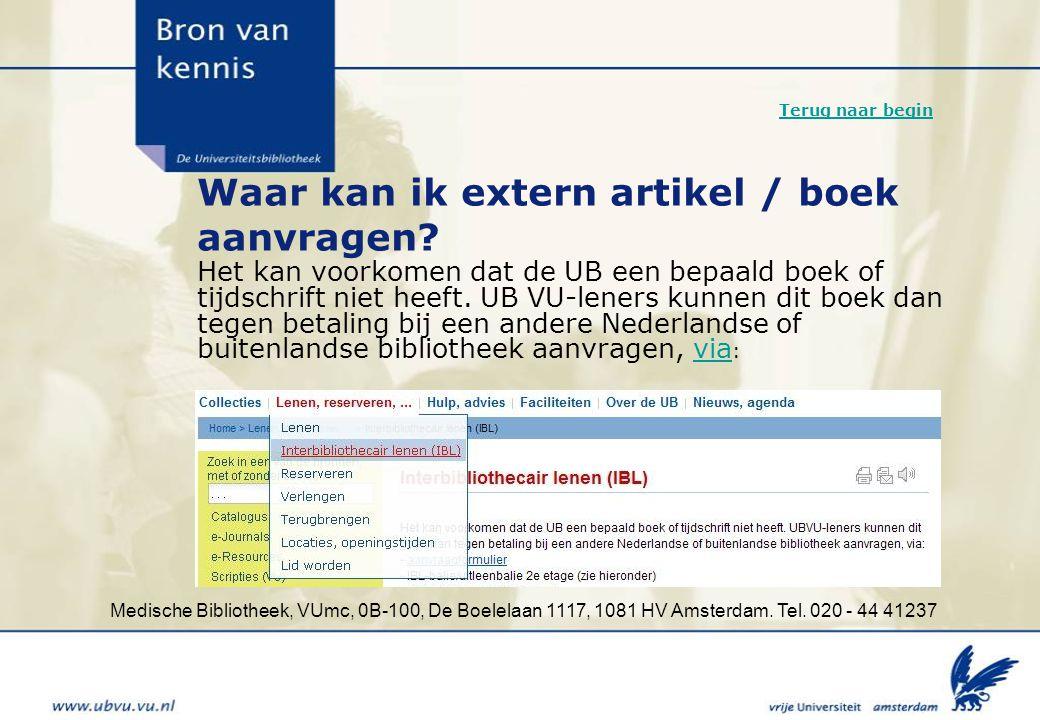Medische Bibliotheek, VUmc, 0B-100, De Boelelaan 1117, 1081 HV Amsterdam. Tel. 020 - 44 41237 Waar kan ik extern artikel / boek aanvragen? Het kan voo