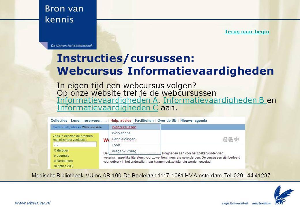 Medische Bibliotheek, VUmc, 0B-100, De Boelelaan 1117, 1081 HV Amsterdam. Tel. 020 - 44 41237 Instructies/cursussen: Webcursus Informatievaardigheden