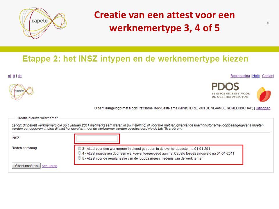 Etappe 2: het INSZ intypen en de werknemertype kiezen 9 Creatie van een attest voor een werknemertype 3, 4 of 5