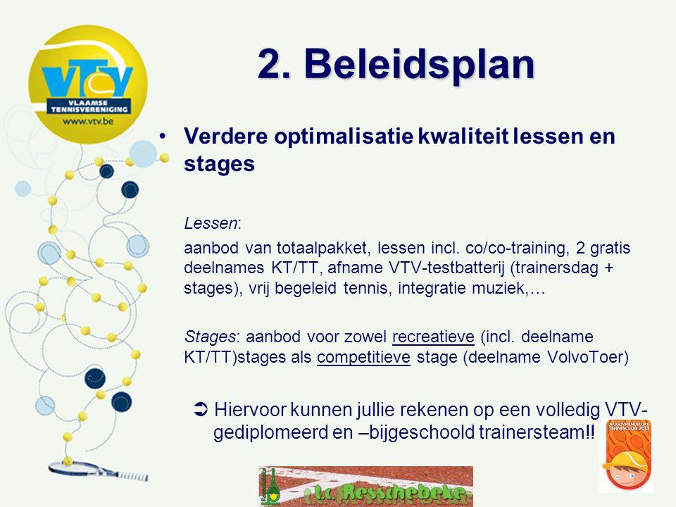 2. Beleidsplan •Verdere optimalisatie kwaliteit lessen en stages Lessen: aanbod van totaalpakket, lessen incl. co/co-training, 2 gratis deelnames KT/T