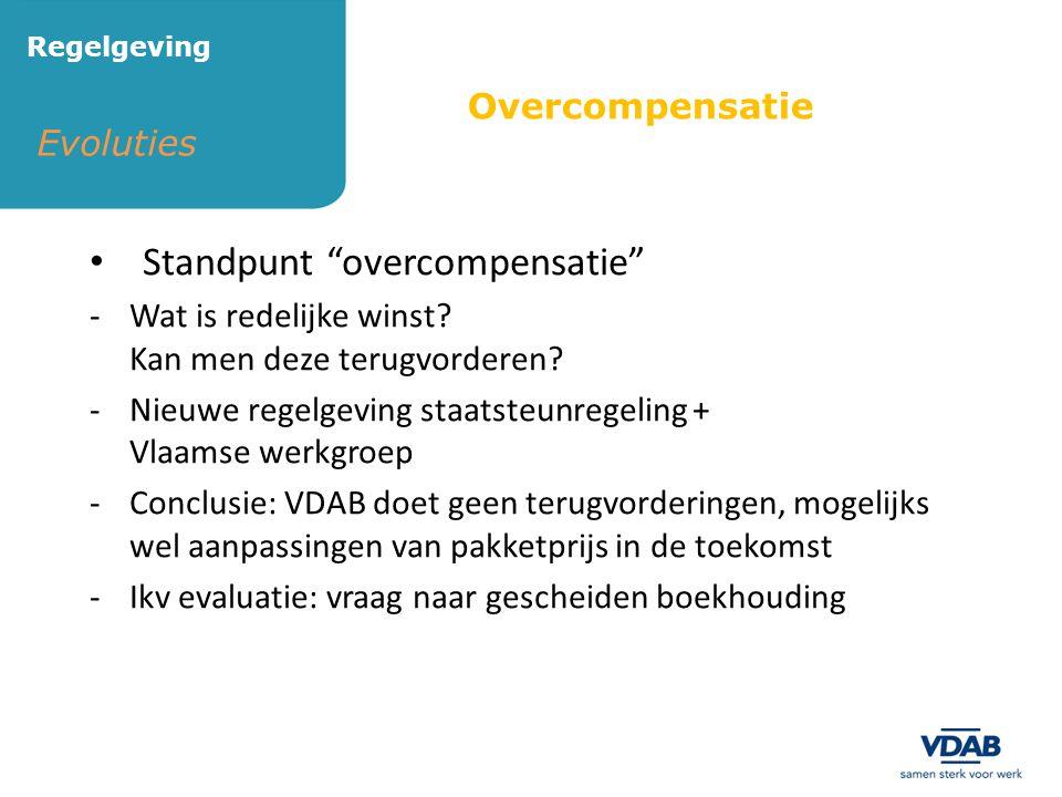 """Regelgeving Overcompensatie • Standpunt """"overcompensatie"""" -Wat is redelijke winst? Kan men deze terugvorderen? -Nieuwe regelgeving staatsteunregeling"""