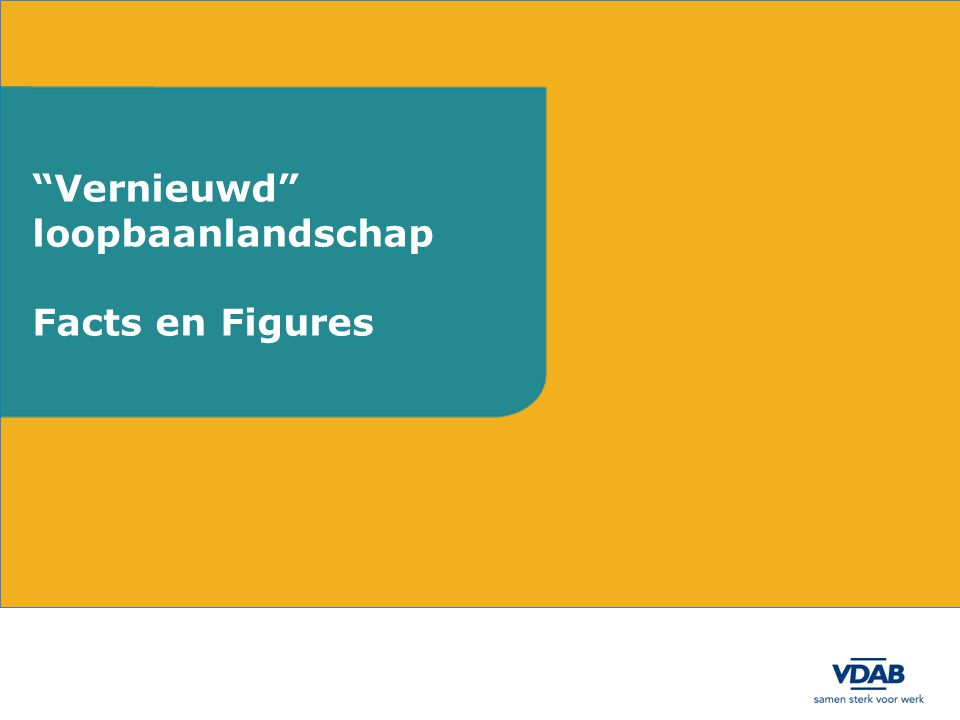 Vernieuwd loopbaanlandschap Facts en Figures