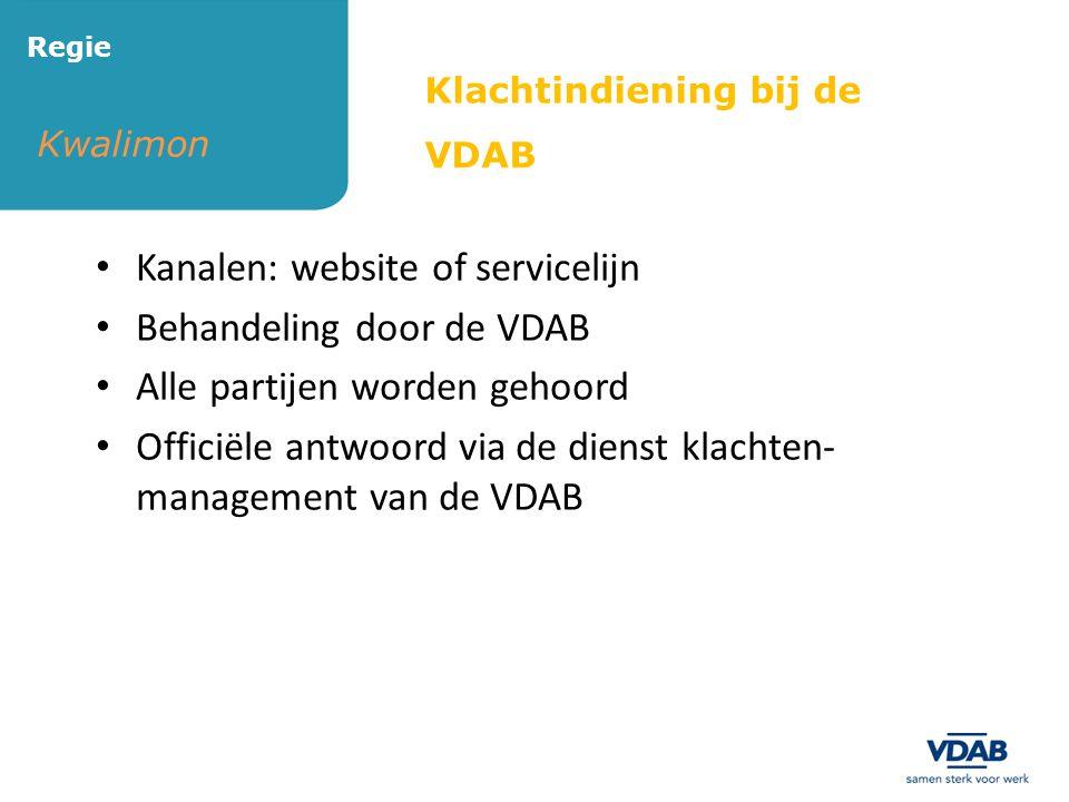 Kwalimon Regie • Kanalen: website of servicelijn • Behandeling door de VDAB • Alle partijen worden gehoord • Officiële antwoord via de dienst klachten