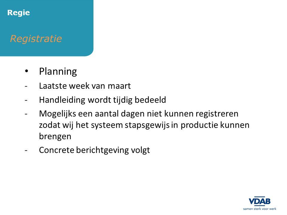 Registratie Regie • Planning -Laatste week van maart -Handleiding wordt tijdig bedeeld -Mogelijks een aantal dagen niet kunnen registreren zodat wij h