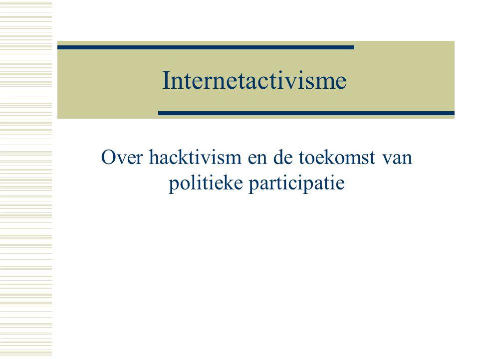 Grenzen hacktivisme  Trangressiever dan online actvisme: directe, confrerende aanpak  Maar niet gewelddadig: hackers-ethiek  Keuze voor online: bereik en belang van online communicatie in huidige maatschappij