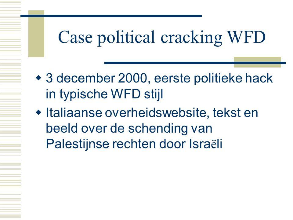 Case political cracking WFD  3 december 2000, eerste politieke hack in typische WFD stijl  Italiaanse overheidswebsite, tekst en beeld over de schending van Palestijnse rechten door Isra ë li