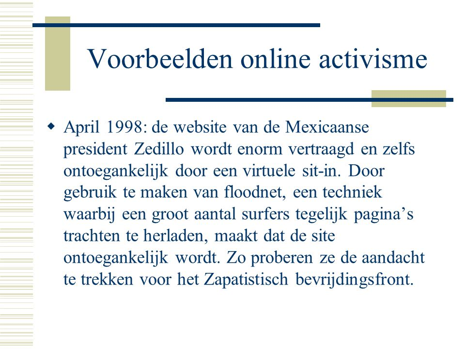 Virtuele Sit-in  Oproep aan honderden tot duizenden protestanten om een bepaalde webpagina te herladen.