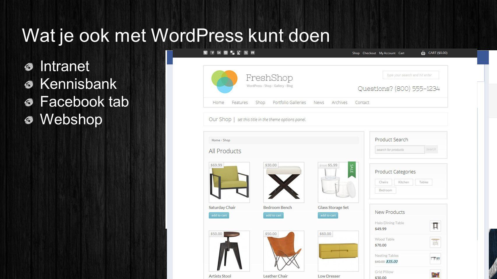 Wat je ook met WordPress kunt doen Intranet Kennisbank Facebook tab Webshop