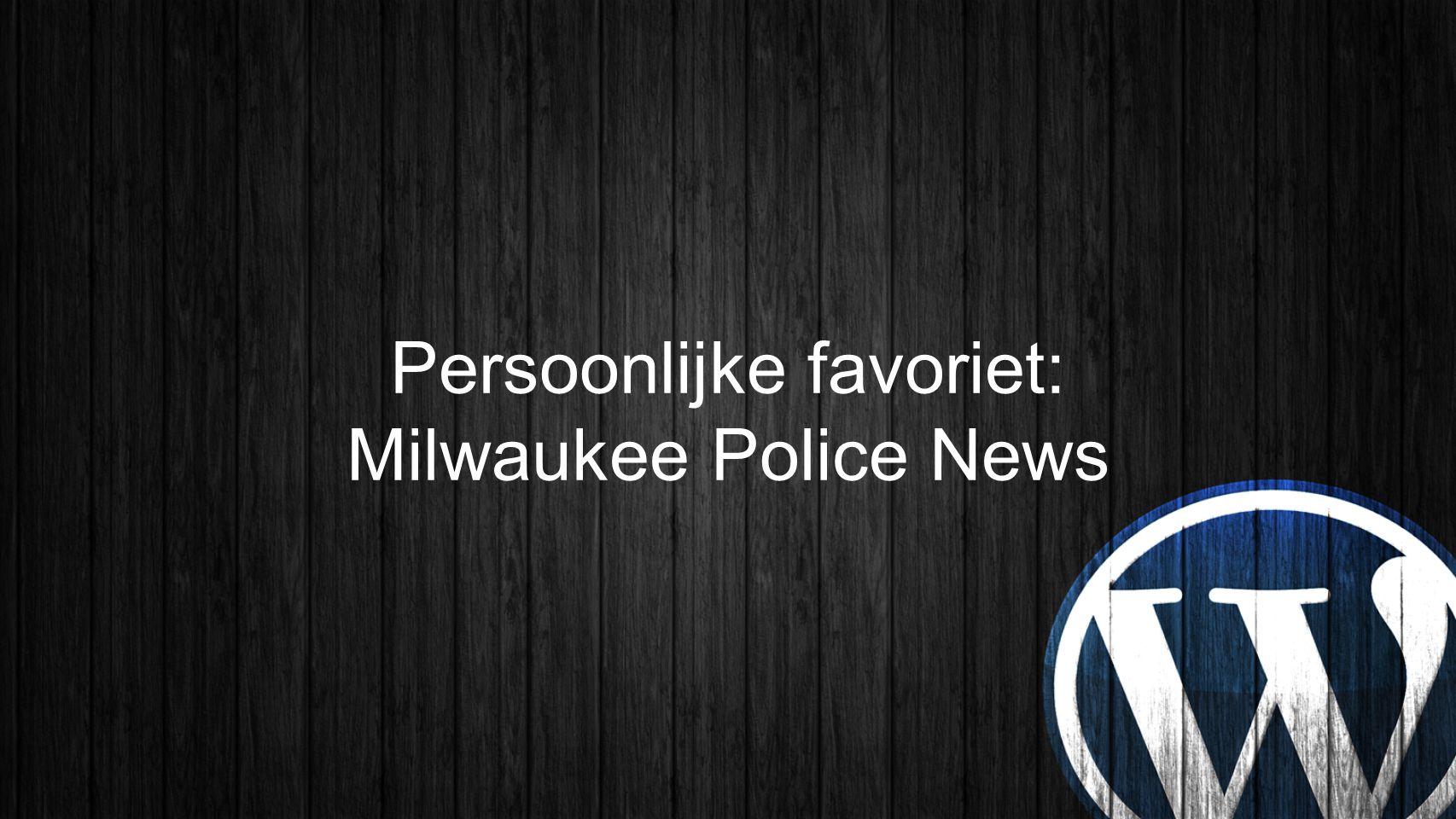 Persoonlijke favoriet: Milwaukee Police News