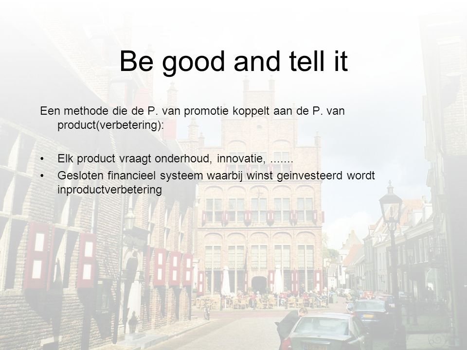 Be good and tell it Een methode die de P. van promotie koppelt aan de P.