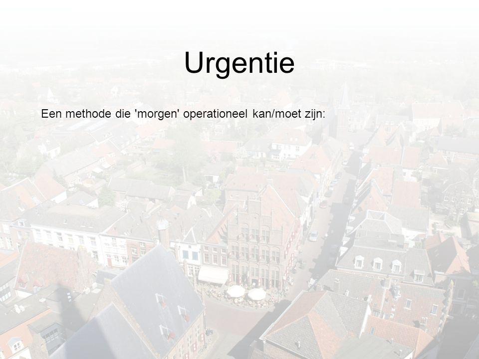 Urgentie Een methode die morgen operationeel kan/moet zijn: •Hulpmiddel in de strijd om de schaarser wordende Euro s