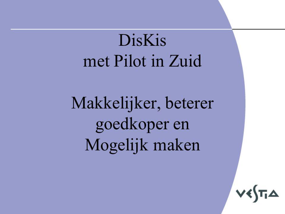 DisKis met Pilot in Zuid Makkelijker, beterer goedkoper en Mogelijk maken