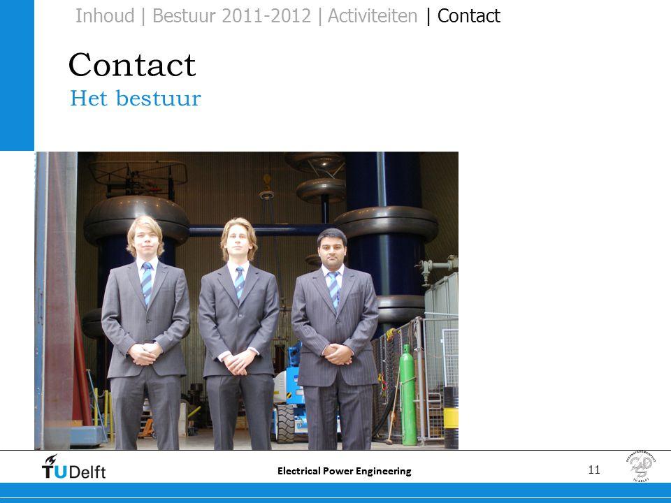 11 Electrical Power Engineering Contact Het bestuur Inhoud | Bestuur 2011-2012 | Activiteiten | Contact