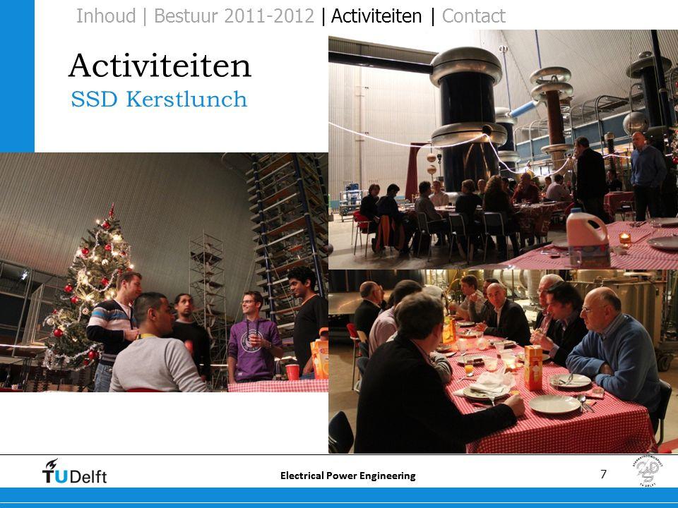 7 Electrical Power Engineering Activiteiten SSD Kerstlunch Inhoud | Bestuur 2011-2012 | Activiteiten | Contact