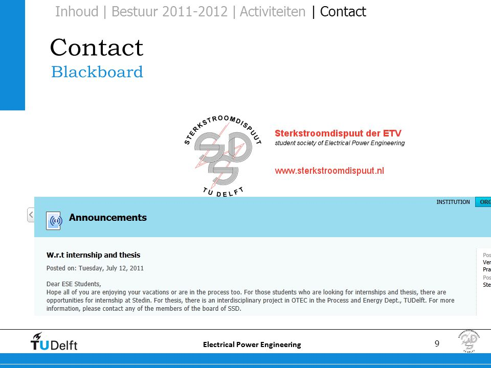 9 Electrical Power Engineering Contact Blackboard Inhoud | Bestuur 2011-2012 | Activiteiten | Contact