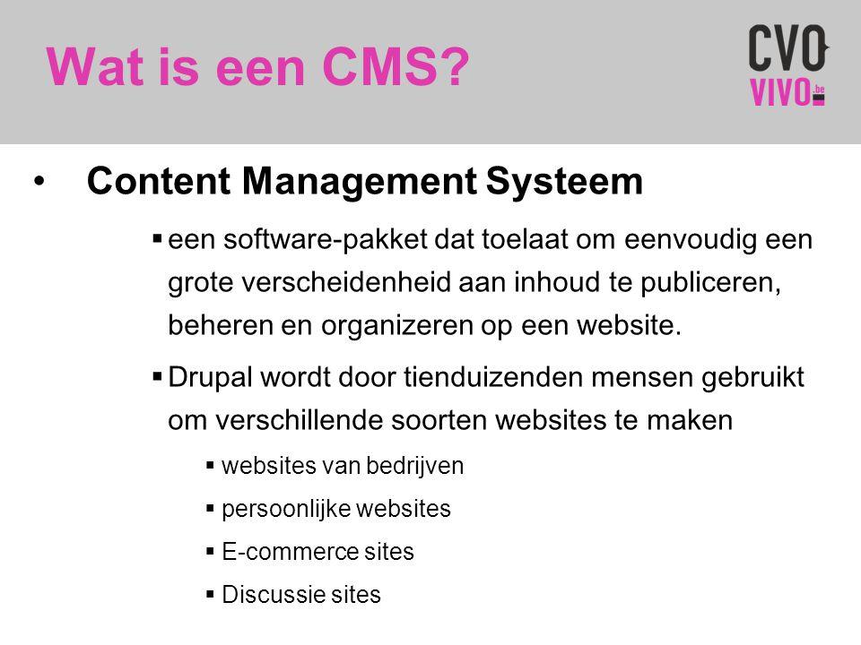 Wat is een CMS? •Content Management Systeem  een software-pakket dat toelaat om eenvoudig een grote verscheidenheid aan inhoud te publiceren, beheren