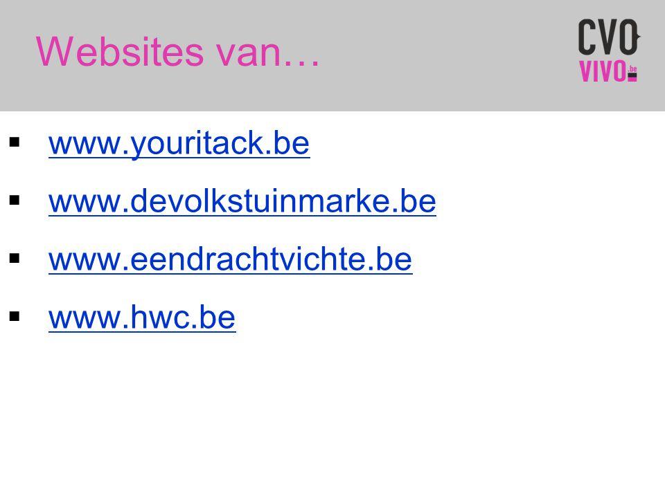 Websites van…  www.youritack.be www.youritack.be  www.devolkstuinmarke.be www.devolkstuinmarke.be  www.eendrachtvichte.be www.eendrachtvichte.be 