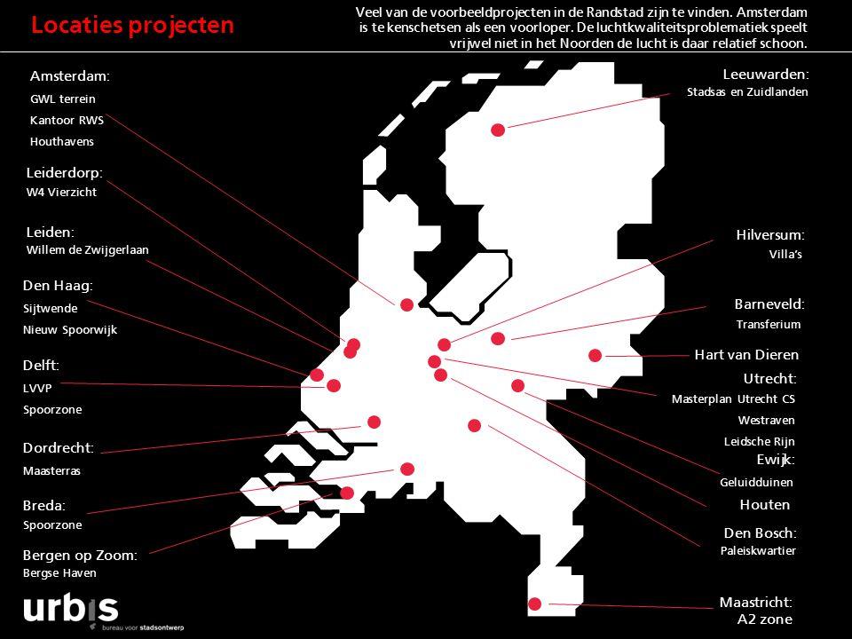 Amsterdam: GWL terrein Kantoor RWS Houthavens Leeuwarden: Stadsas en Zuidlanden Hart van Dieren Den Bosch: Paleiskwartier Maastricht: A2 zone A2 zone