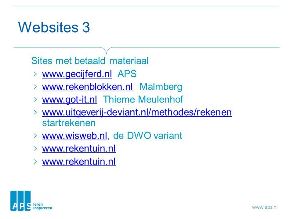 Sites met betaald materiaal www.gecijferd.nlwww.gecijferd.nl APS www.rekenblokken.nlwww.rekenblokken.nl Malmberg www.got-it.nlwww.got-it.nl Thieme Meulenhof www.uitgeverij-deviant.nl/methodes/rekenen www.uitgeverij-deviant.nl/methodes/rekenen startrekenen www.wisweb.nlwww.wisweb.nl, de DWO variant www.rekentuin.nl Websites 3
