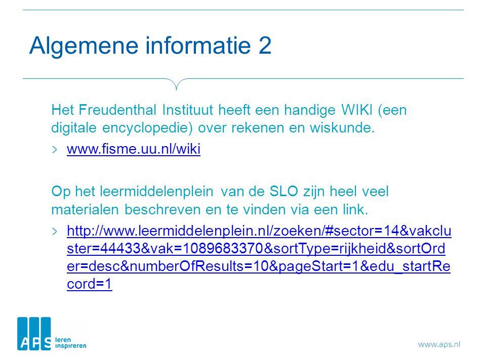 Algemene informatie 2 Het Freudenthal Instituut heeft een handige WIKI (een digitale encyclopedie) over rekenen en wiskunde. www.fisme.uu.nl/wiki Op h