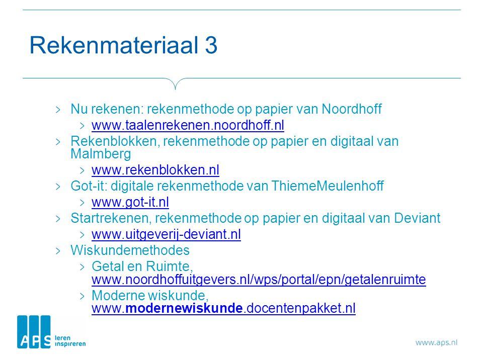 Rekenmateriaal 3 Nu rekenen: rekenmethode op papier van Noordhoff www.taalenrekenen.noordhoff.nl Rekenblokken, rekenmethode op papier en digitaal van
