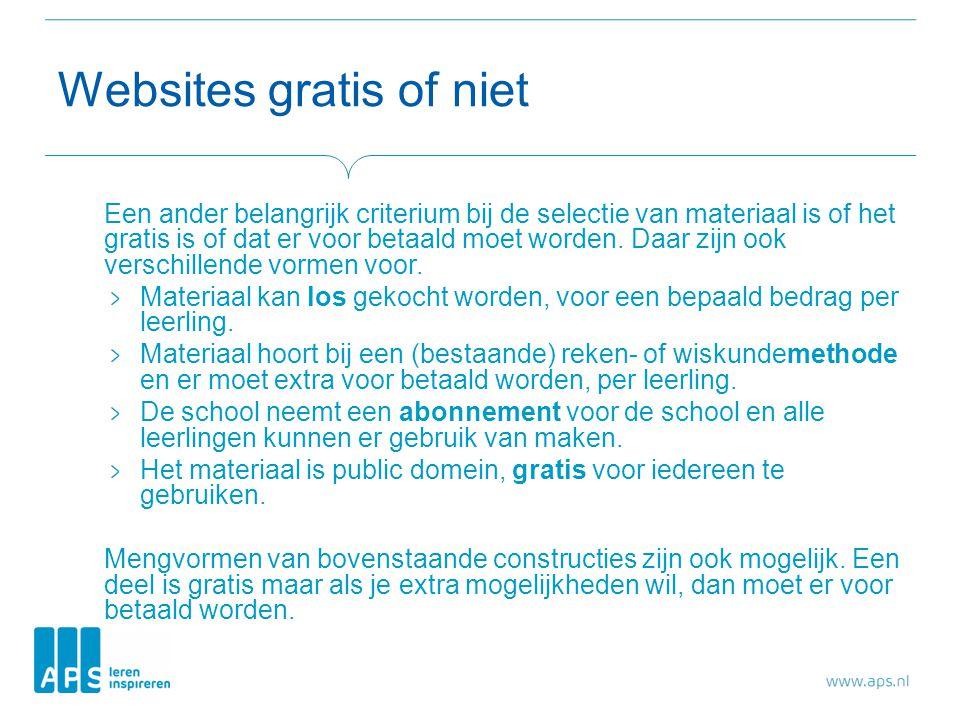 Websites gratis of niet Een ander belangrijk criterium bij de selectie van materiaal is of het gratis is of dat er voor betaald moet worden.